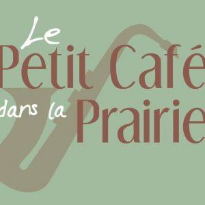 Le Petit Café dans la Prairie